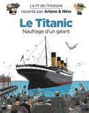 Le Fil de l'histoire 19 : Le Titanic - Naufrage d'un géant