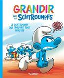 Grandir avec les Schtroumpfs 05 : Le Schtroumpf qui trouvait tout insjuste