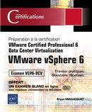 VMware vSphere 6  Préparation à la certification VMware Certified Professional 6 Data Center...