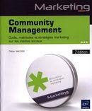 Community Management : Outils, méthodes et stratégies marketing sur les médias sociaux 2e édition