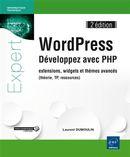WordPress : Développez avec PHP - extensions, widgets et thèmes avancés 2e édition