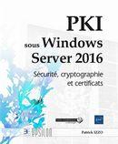 PKI sous Windows Server 2016 : Sécurité, cryptographie et certificats