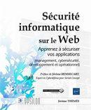 Sécurité informatique sur le Web : Apprenez à sécuriser vos applications