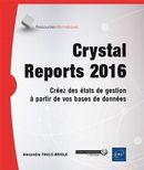 Crystal Reports 2016 - Créez des états de gestion à partir de vos bases de données