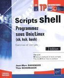 Scripts shell - Programmez sous Unix/Linux 3e édition
