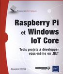 Raspberry Pi et Windows loT Core : Trois projets à développer vous-même en .NET
