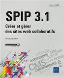 SPIP 3.1 - Créer et gérer des sites web collaboratifs