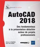 AutoCAD 2018 - Des fondamentaux à la présentation détaillée autour de projets professionnels