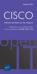 CISCO - Notions de base sur les réseaux : Préparation au module ICND1 de la certification CCNA...