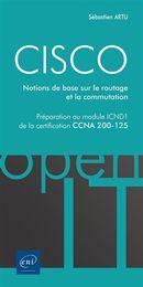CISCO - Notions de base sur le routage et la communication : Préparation au module ICND1...