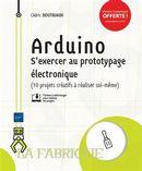 Arduino : S'exercer au prototypage électronique