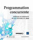 Programmation concurrente : Maîtrisez le traitement de vos données en Java