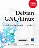 Debian GNU/Linux - Maîtrisez la sécurité du système