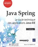 Java Spring : Le socle technique des applications Java EE 2e édition