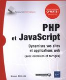 PHP et JavaScript : Dynamisez vos sites et applications web