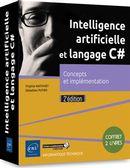 Intelligence artificielle et langage C# : Concepts et implémentation 2e édition