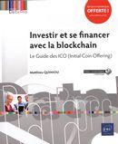 Investir et se financer avec la blockchain - Le Guide des ICO (Initial Coin Offering)