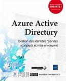 Azure Active Directory - Gestion des identités hybrides (concepts et mise en oeuvre)