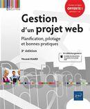 Gestion d'un projet web - Planification, pilotage et bonnes pratiques 3e édition