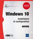 Windows 10 - Installation et configuration 3e édition