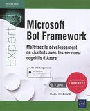 Microsoft Bot Framework - Maîtrisez le développement de chatbots avec les services cognitifs d'Azure
