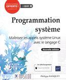 Programmation système - Maîtrisez les appels système Linux avec le langage C N.E.