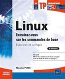 Linux - Entrainez-vous sur les commandes de base : Exercices et corrigés 4e édition