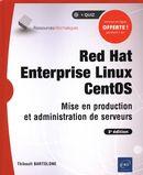 Red Hat Enterprise Linux Centos : Mise en production et administration de serveurs 3e édi