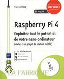 Raspberry Pi 4 : Exploitez tout le potentiel de votre nano-ordinateur