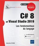 C# 8 et Visual Studio 2019 - Les fondamentaux du langage