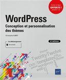 WordPress : Conception et personnalisation des thèmes 4e édi