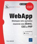 WebApp : Développez votre application responsive avec jQuery, CSS et PHP