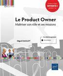 Le Product Owner - Maîtriser son rôle et ses missions