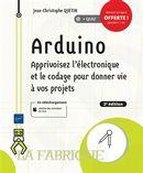 Arduino - Apprivoiser l'électronique et le codage pour donner vie à vos projets - 2e édition