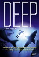 Deep : Ce que l'océan nous apprend sur nous-mêmes, une plongée aux frontières de la science