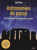 Astronomies du passé : De Stonehenge aux pyramides mayas