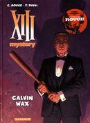 XIII Mystery 10 : Calvin Wax