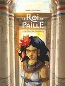 Le Roi de paille 01 : La fille de pharaon