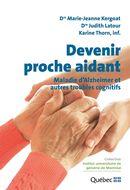 Devenir proche aidant, maladie d'Alzheimer et autres troubles cognitifs