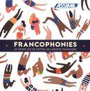 Francophonies : Le grand jeu de toutes les langues françaises