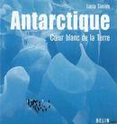 Antarctique coeur blanc de la Terre