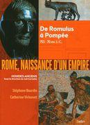 Rome, naissance d'un empire : De Romulus à Pompée - 753-70 av. J.-C.