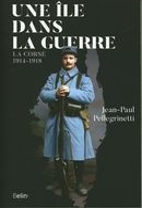 Une île dans la guerre : La Corse 1914-1918