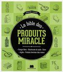 La bible des produits miracle