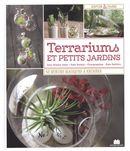 Terrariums et petits jardins : 43 mondes magiques à recréer