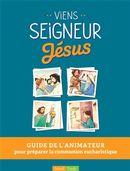 Viens Seigneur Jésus : Guide de l'animateur N.E.
