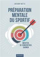 Préparation mentale du sportif : Méditer, se concentrer, gagner