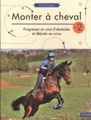 Monter à cheval : Progresser en saut d'obstacles et débuter en cross 02