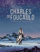 Charles de Foucauld  : Le Marabout de Tamanrasset