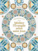 Mandalas pour méditer l'Evangile selon saint Jean